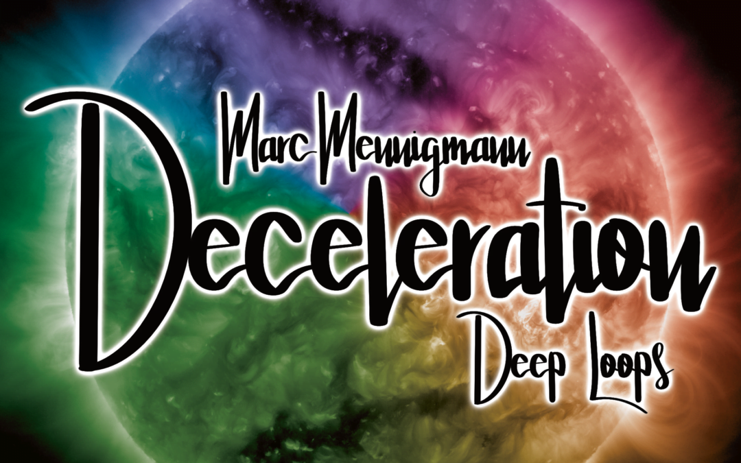"""Deceleration – Deep Loops"" – get the new release with a wonderful deal!"